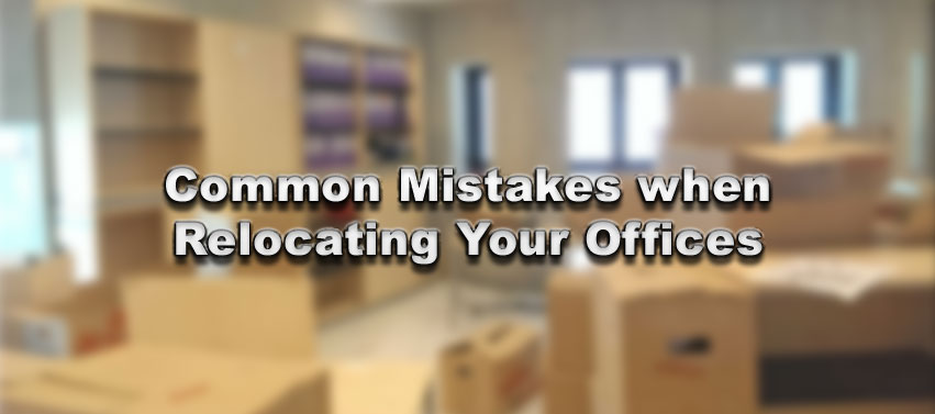 Common Mistakes when Relocating Your Offices
